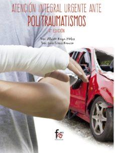 Pdf descargar libros en ingles ATENCIÓN INTEGRAL URGENTE ANTE POLITRAUMATISMOS (4ª ED.) (Literatura española) de JOSE ALBERTO RAYA MOLES
