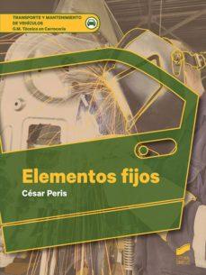 Descarga gratuita de enlaces de libros electrónicos. ELEMENTOS FIJOS (Spanish Edition) CHM de CESAR FERNANDEZ PERIS