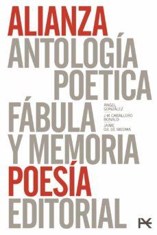 Libro descarga gratis invitado ESTUCHE POESÍA (ANTOLOGIA POETICA (ANGEL GONZALEZ) / ANTOLOGIA PO ETICA (GIL DE BIEDMA) / FABULA Y MEMORIA: ANTOLOGIA EN PROSA Y VERSO (CABALLERO BONALD)) PDF ePub de JOSE MANUEL CABALLERO BONALD, ANGEL GONZALEZ, JAIME GIL DE BIEDMA