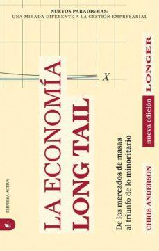 la economia long tail: de los mercados de masas al triunfo de lo minoritario-chris anderson-9788492452316