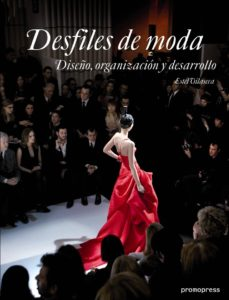Curiouscongress.es Desfiles De Moda: Diseño, Organizacion Y Desarrollo Image