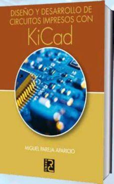 Descargador de libros electrónicos en línea DISEÑO Y DESARROLLO DE CIRCUITOS IMPRESOS CON KICAD