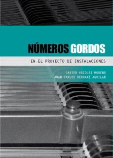 Ibooks para pc descargar NUMEROS GORDOS EN EL PROYECTO DE INSTALACIONES de JAVIER VAZQUEZ MORENO, JUAN CARLOS HERRANZ AGUILAR in Spanish