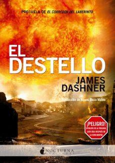 Descargando google books a nook EL DESTELLO (PRECUELA DE EL CORREDOR DEL LABERINTO) de JAMES DASHNER in Spanish