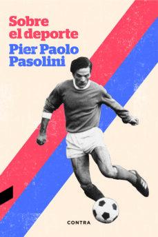 sobre el deporte-pier paolo pasolini-9788494403316