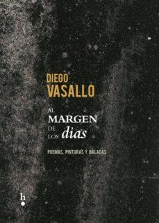Ebooks descargables gratis para mp3 AL MARGEN DE LOS DIAS (INCLUYE CD BALADAS PARA UN AUTORETRATO) 9788494539916