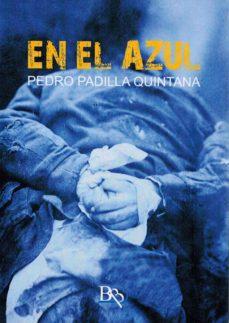 EN EL AZUL - PEDRO PADILLA QUINTANA | Adahalicante.org