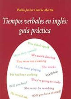 Amazon books kindle descargas gratuitas TIEMPOS VERBALES EN INGLES: GUIA PRACTICA de PABLO JAVIER GARCIA MARTIN 9788495674616 in Spanish DJVU PDF
