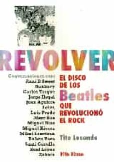 revolver, el disco de los beatles que revoluciono el rock-tito lesende-9788495749116