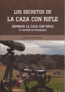 Bressoamisuradi.it Los Secretos De La Caza Con Rifle: Dominar La Caza Con Rifle Image