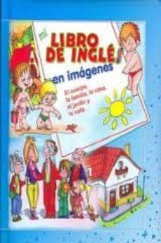 Relaismarechiaro.it El Cuerpo,la Familia,la Casa, El Jardin Y La Calle: Mi Libro De I Mi Libro De Ingles En Imagenes Image