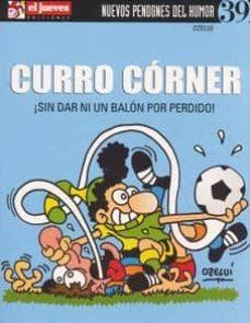 Padella.mx Curro Corner ¡Sin Dar Ni Un Balon Por Perdido! (Nuevos Pendones 3 9) Image
