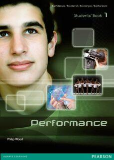 Ebook descargar gratis pdf italiano PERFORMANCE 1 STUDENTS  BOOK ED 2013 9788498376616 (Literatura española)