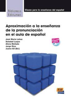 Descargas de libros electrónicos gratis para el Kindle. APROXIMACION A ALA ENSEÑANZA DE LA PRONUNCIACION EN EL AULA (Literatura española) de