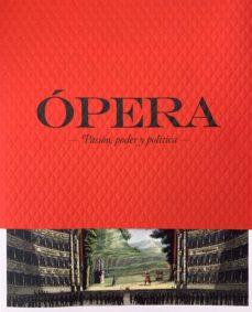 Colecciones de libros electrónicos: OPERA: PASION, PODER Y POLITICA 9788499002316 (Literatura española) ePub iBook DJVU de