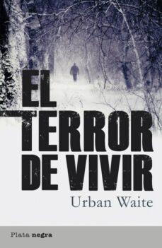 el terror de vivir (ebook)-urban waite-9788499441016