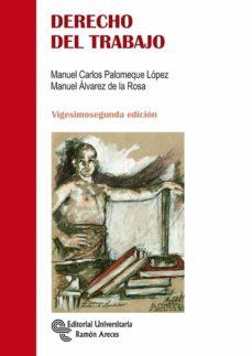 derecho del trabajo (22ª ed.)-manuel carlos palomeque lopez-jose manuel alvarez de la rosa-9788499611716
