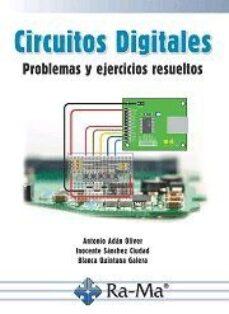 Descarga gratuita de libro en txt. CIRCUITOS DIGITALES: PROBLEMAS Y EJERCICIOS RESUELTOS 9788499647616