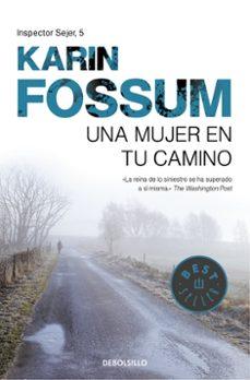 Audiolibros gratis para descargar a pc UNA MUJER EN TU CAMINO de KARIN FOSSUM 9788499893716 (Spanish Edition)