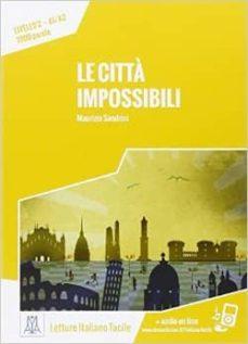 Descargar el archivo pdf de ebook LE CITTA IMPOSSIBILI 9788861823716 RTF iBook CHM (Spanish Edition)
