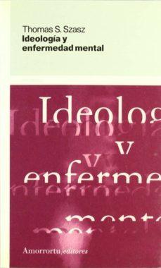 Libros para descargar a kindle IDEOLOGIA Y ENFERMEDAD MENTAL (Literatura española) de THOMAS S. SZASZ 9789505184316 MOBI PDB