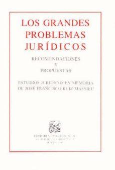 Geekmag.es Los Grandes Problemas Juridicos: Recomendaciones Y Propuestas. Es Tudios Juridicos En Memoria De Jose Franciso Ruiz Massieu Image