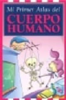 Chapultepecuno.mx Mi Primer Atlas Del Cuerpo Humano Image