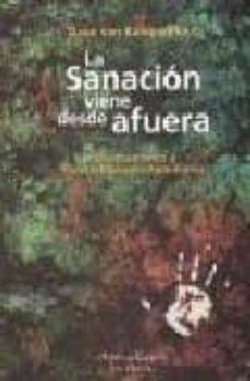 Geekmag.es La Sanacion Viene Desde Afuera: Chamanismo Y Constelaciones Famil Iares (2ª Ed.) Image