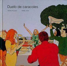 DUELO DE CARACOLES - SONIA PULIDO/ PERE JOAN | Triangledh.org