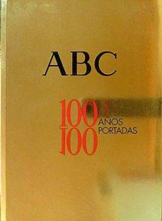 ABC 100 AÑOS, 100 PORTADAS - VV.AA.   Adahalicante.org