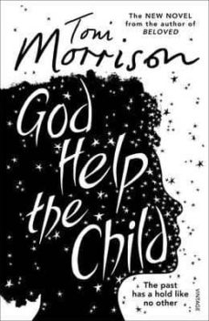 Descargas gratuitas de audiolibros para reproductores de mp3 GOD HELP THE CHILD de TONI MORRISON (Spanish Edition) 9780099555926 MOBI
