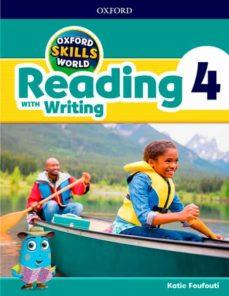 Libro de texto en inglés descarga gratuita pdf OXFORD SKILLS WORLD: READING & WRITING 4 in Spanish de KATIE FOUFOUTI