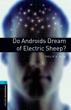 do androids dream of electric sheep? (obl 5: oxford bookworms lib rary)-9780194792226