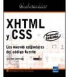 Descargar XHTML Y CSS: LOS NUEVOS ESTANDARES DEL CODIGO FUENTE gratis pdf - leer online