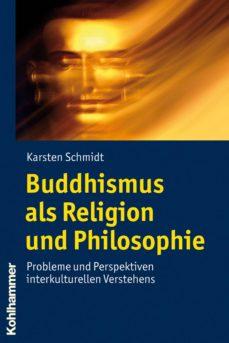 buddhismus als religion und philosophie (ebook)-karsten schmidt-9783170231726