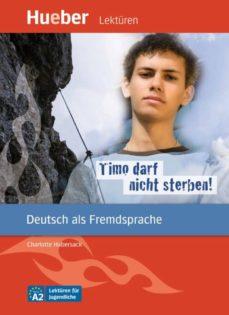 Libros de audio gratis para descargar en iPod TIMO DARF NICHT STERBEN!: DEUTSCH ALS FREMDSPRACHE / LESEHEFT  (Literatura española) 9783194116726