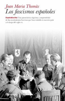 los fascismos españoles-jose maria thomas-9788408099826