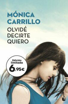 Descargar ebook kostenlos epub OLVIDE DECIRTE QUIERO 9788408187226 MOBI CHM en español de MONICA CARRILLO