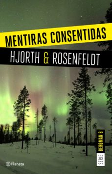 mentiras consentidas (serie bergman 6)-michael hjorth-hans rosenfeldt-9788408205326