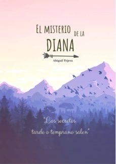 Pdf it libros descarga gratuita EL MISTERIO DE LA DIANA 9788413265926 in Spanish de ABIGAIL TEJERA FB2 PDF