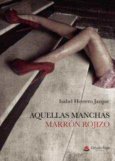 Archivos DJVU descargar gratis libros AQUELLAS MANCHAS MARRÓN ROJIZO DJVU en español 9788413381626