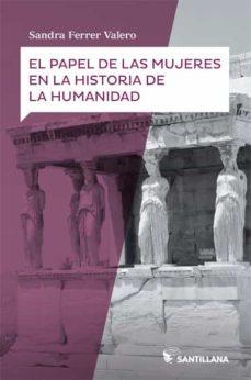 el papel de las mujeres en la historia de la humanidad-sandra ferrer valero-9788414111826