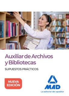 Libro gratis en línea descarga pdf AUXILIAR DE ARCHIVOS Y BIBLIOTECAS: SUPUESTOS PRACTICOS de
