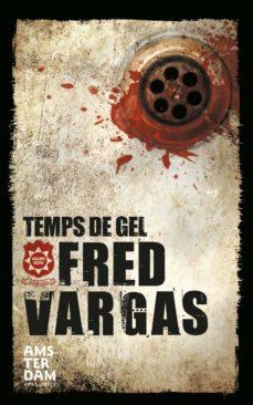 Descargas de libros de audio gratis en mp3 TEMPS DE GEL de FRED VARGAS (Literatura española) FB2 ePub