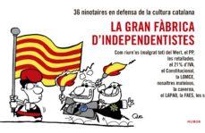 Viamistica.es La Gran Fabrica D Independentistes: Com Riure Ns (Malgrat Tot) El Wert, El Pp, Les Retallades Image