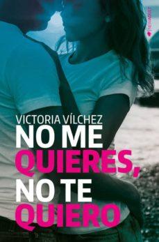 Permacultivo.es No Me Quieres, No Te Quiero (Bilogia Quiereme 1) Image