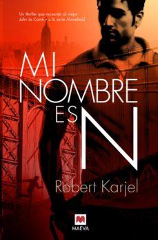 Descarga gratuita de libros de amazon kindle. MI NOMBRE ES N de ROBERT KARJEL (Literatura española)