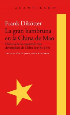 Costosdelaimpunidad.mx La Gran Hambruna En La China De Mao (Premio Samuel Johnson De Ensayo 2011) Image