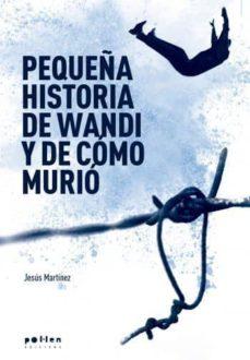 PEQUEÑA HISTORIA DE WANDI Y DE COMO MURIO - JESUS MARTINEZ | Triangledh.org