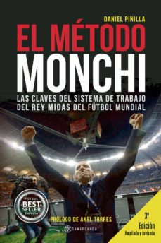 el metodo monchi: las claves del sistema de trabajo del rey midas del futbol mundial-daniel pinilla-9788417103026